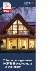 Zuhause geborgen sein – HOPPE-Einbruchschutz an Tür und Fenster(4,1 MB)